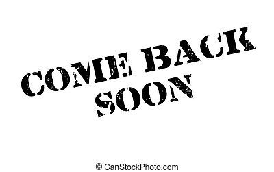 Come Back Soon rubber stamp