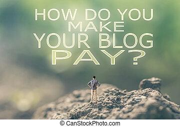 come, fare, lei, fare, tuo, blog, pay?