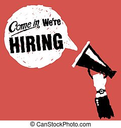 Come In We Are Hiring - Hand with megaphone with come in we...