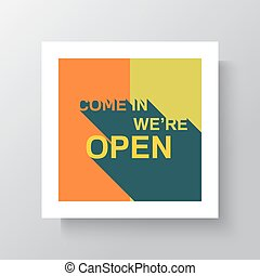 Come in We are Open Sign.