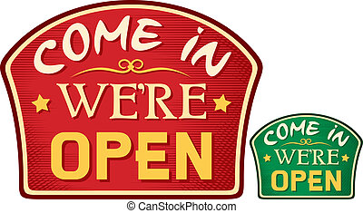 come in we are open sign, come in we're open symbol