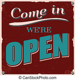 Come in we're open poster - Vintage card - Come in we're...