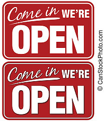 Come In We're Open sign. Top sign flat style. Bottom sign has shadowing for a layered look
