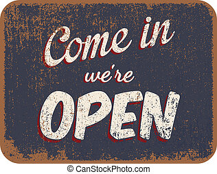 """Vector illustration of vintage """"Come in we""""re open"""" sign"""