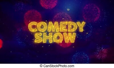 Comedy Show Text on Colorful Firework Explosion Particles. Sale, Discount Price, Off Deals, Offer promotion offer percent discount ads 4K Loop Animation.