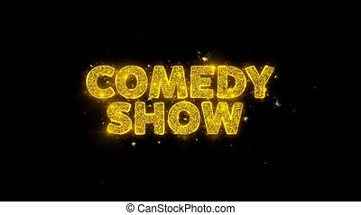 Comedy Show Text Sparks Particles on Black Background.