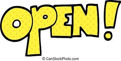 comic book style cartoon open sign