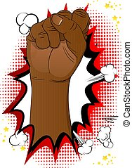 Comic book style power strength fist Fight for your rights.