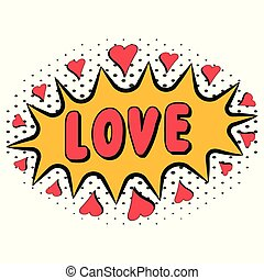 Comic book word love with heart pop art style with halftone effect, vector Comic speech bubble with expression text love, bright dynamic cartoon illustration