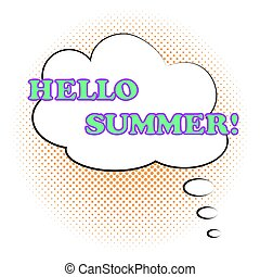 Comic bubble speech with text HELLO SUMMER on a halftone background. The inscription slogan in the style of pop art. Vector illustration with seasonal lettering