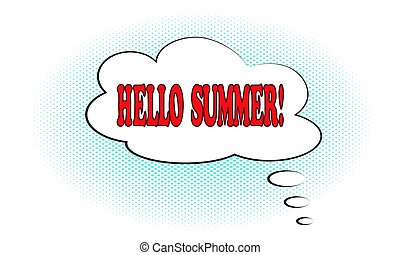 Comic lettering Hello Summer in the speech bubble. Pop art vector illustration isolated on white background.