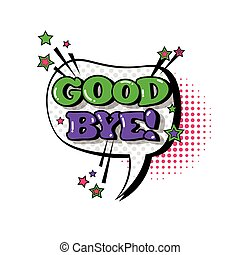 Comic Speech Chat Bubble Pop Art Style Good Bye Expression...