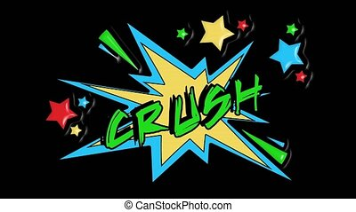 Comic strip speech bubble cartoon animation, with the message crush. Green text, yellow shape, alpha channel