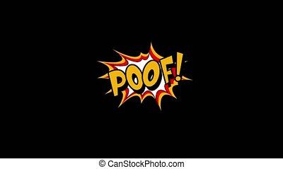 Comic strip speech bubble explodes appears and disappears animation, with the words poof. Yellow text, white shape, Alpha channel