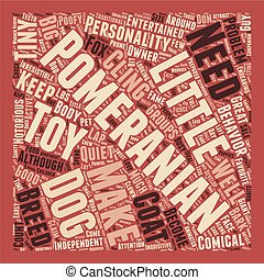 Comical And Sweet The Pomeranian text background wordcloud...