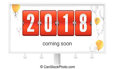 Coming soon 2018 new year, concept of card with flying up inflatable balloons. Congratulatory poster on the Billboard. Banner with black mechanical clock for countdown. 3D illustration