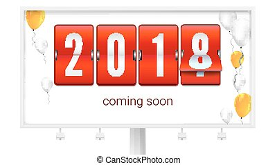 Coming soon 2018 new year. Congratulatory poster on the Billboard. Concept of card with flying up colored inflatable balloons. Banner with red mechanical clock for countdown. 3D illustration
