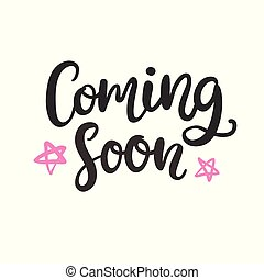 Coming Soon hand written lettering