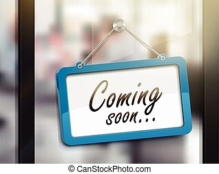coming soon hanging sign, 3D illustration isolated on office...