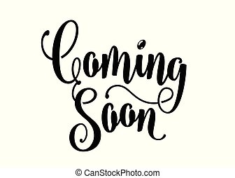 Coming soon sign isolated on white background, lettering word text