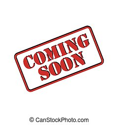Coming soon stamp on whitebackground, vector illustration
