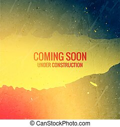coming soon under construction text on grunge ink colorful background