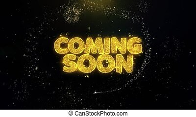 Coming Soon Written Gold Particles Exploding Fireworks...