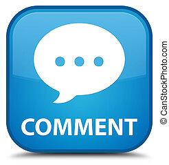 Comment (conversation icon) special cyan blue square button