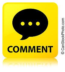 Comment (conversation icon) yellow square button