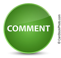 Comment elegant soft green round button