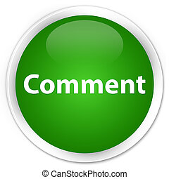 Comment premium green round button
