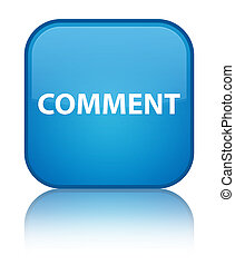 Comment special cyan blue square button
