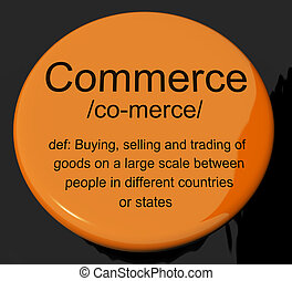 Commerce Definition Button Showing Trading Buying And Selling