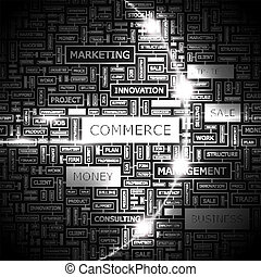 COMMERCE. Word cloud concept illustration. Wordcloud collage...
