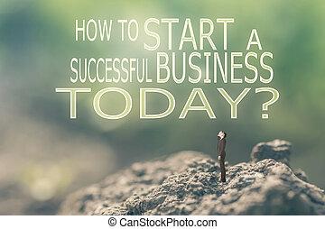 como, início, negócio, sucedido, today?