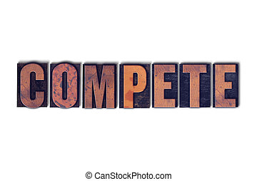 Compete Concept Isolated Letterpress Word