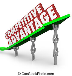 The words Competitive Advantage on an arrow lifted by a team working together to illustrate the better qualities of one product or company over a competitor