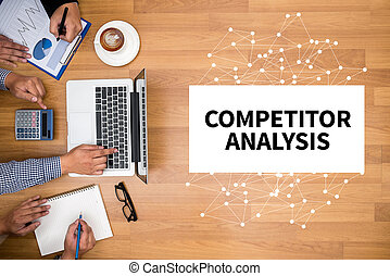 COMPETITOR ANALYSIS Business team hands at work with...