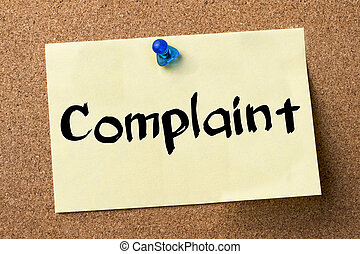 Complaint - adhesive label pinned on bulletin board