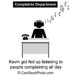 Complaints Department - Kevin got fed up with people keep...