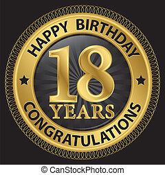 compleanno, congratulazioni, oro, 18, illustrazione, anni, vettore, etichetta, felice