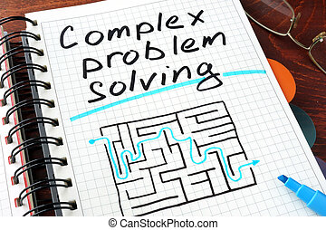 Complex problem solving written on notebook. Business...
