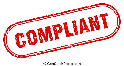 compliant stamp. rounded grunge sign on white background