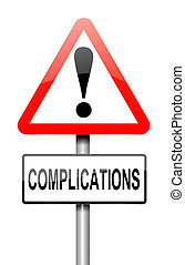 Complication concept. - Illustration depicting a sign with a...