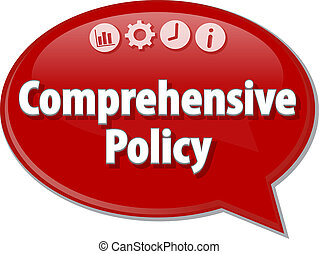 Speech bubble dialog illustration of business term saying Comprehensive Policy