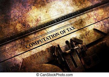 Computation of tax grunge concept