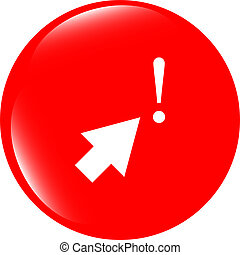 computer button with arrow and exclamation mark, web icon isolated on white