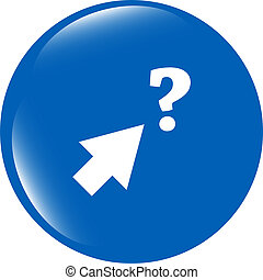computer button with arrow and questions mark, web icon isolated on white