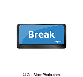 computer Keyboard with break button, business concept
