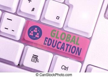 conceitual, ensinado, mostrando, education., texto, sinal, um, aumente, foto, idéias, global, world., percepção, s